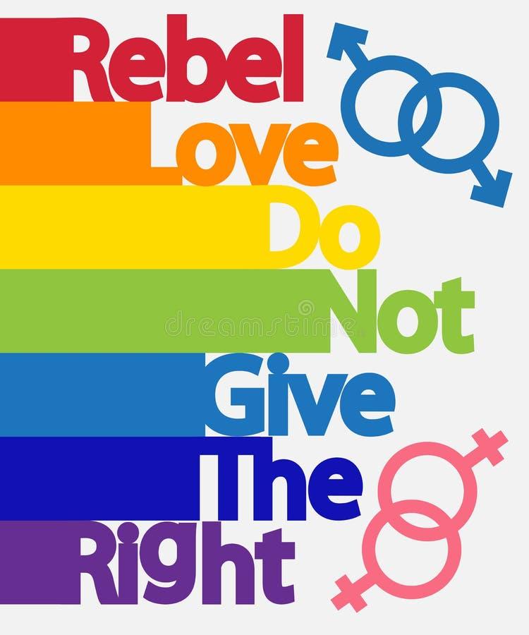 题字反叛者,爱,不赋予权力 LGBT概念、自由和奋斗同性恋权利的 皇族释放例证