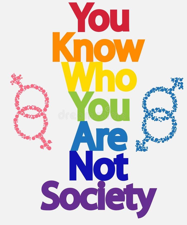 题字您知道谁您是,不是社会 LGBT概念、自由和奋斗同性恋权利的 库存例证
