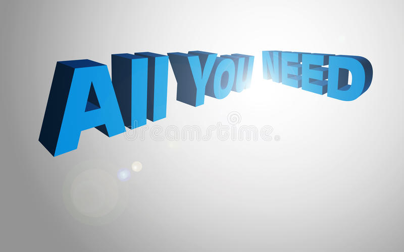 3D Text Concept All You Need Stock Photo