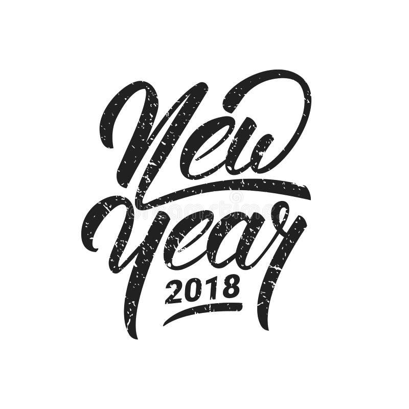 Año Nuevo Letras de la mano de la Feliz Año Nuevo 2018 con textura retra del grunge Dé el logotipo exhausto para la tarjeta del A stock de ilustración