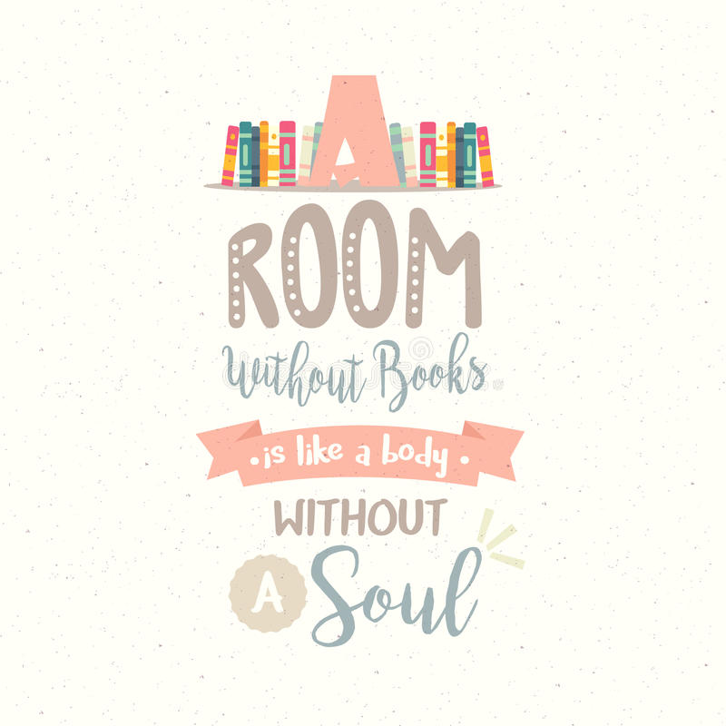 Free A Room Without Book Body Without Soul Vector Quotes Reading Stock Photos - 95364973