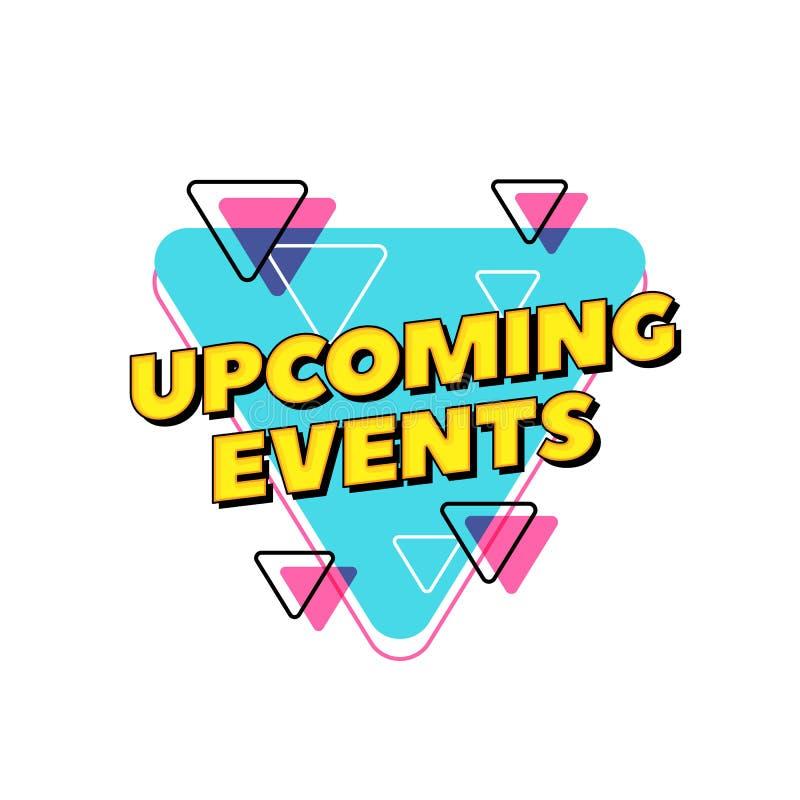Aanstaande gebeurtenissen vectortekst Pop ontwerp van de stijltypografie voor gedrukte affichekrantekop of websitebanner vector illustratie