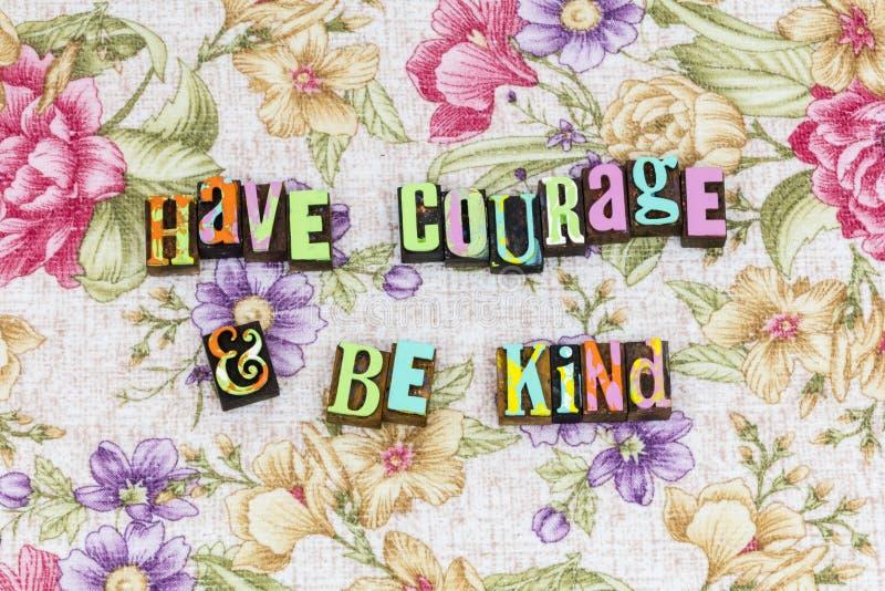 Abbia coraggio è gentile immagine stock libera da diritti