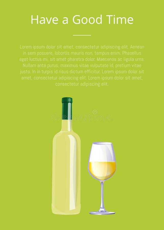 Abbia una buona bottiglia del manifesto di tempo del vetro di vino bianco illustrazione di stock