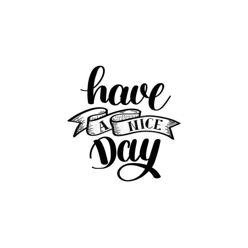 Abbia una frase in bianco e nero dell'iscrizione della mano del giorno piacevole illustrazione vettoriale