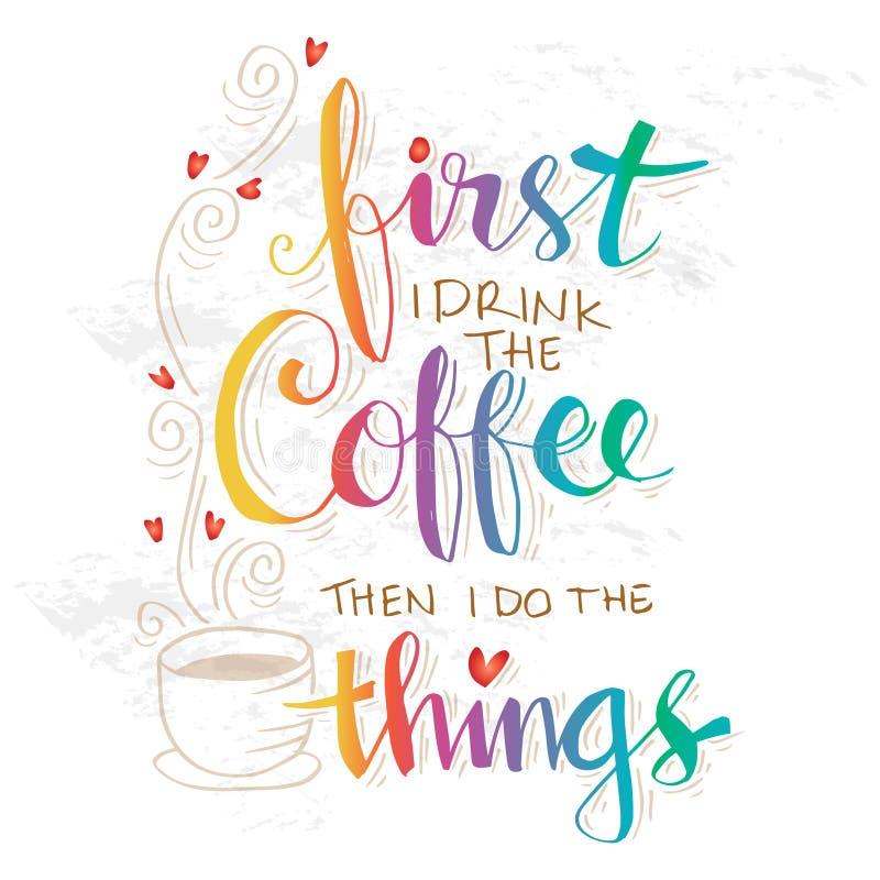 Aber erster Kaffee lizenzfreie abbildung