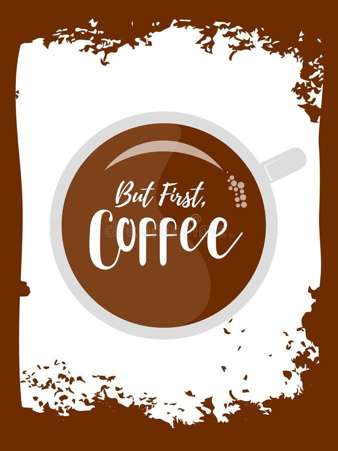 Aber zuerst, entwerfen Kaffeetypographiesüchtigvektor-Slogandesign für T-Shirt Drucken, Stickerei, Kleider, T-Stück Grafiken und  lizenzfreie abbildung
