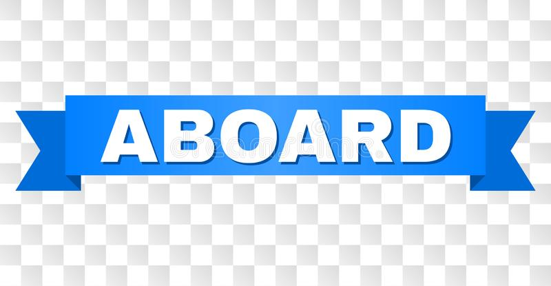 Blue Tape with ABOARD Title. ABOARD text on a ribbon. Designed with white caption and blue stripe. Vector banner with ABOARD tag on a transparent background vector illustration