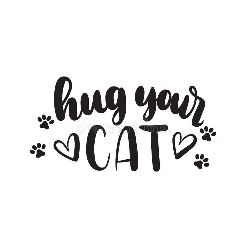 Abrace sua rotulação inspirada tirada mão do gato para o cartaz, cartão, t-shirt ilustração stock
