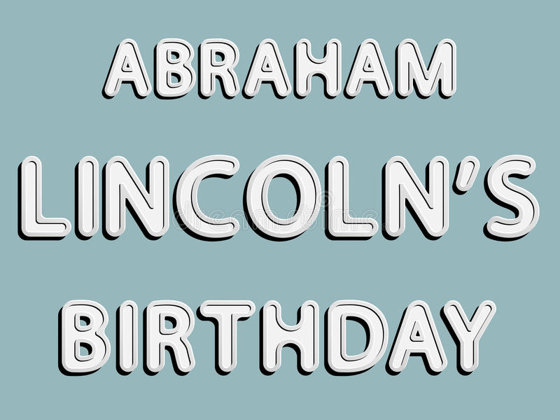 Abraham Lincoln birthday royalty free illustration