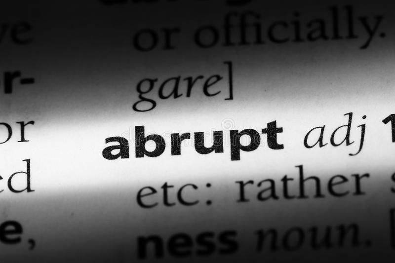Abrupt. Word in a dictionary.  concept stock photo