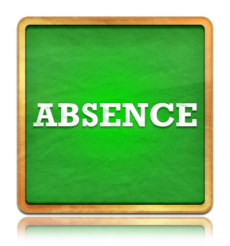 Absence green chalkboard square button. Absence isolated on reflected green chalkboard square button stock illustration