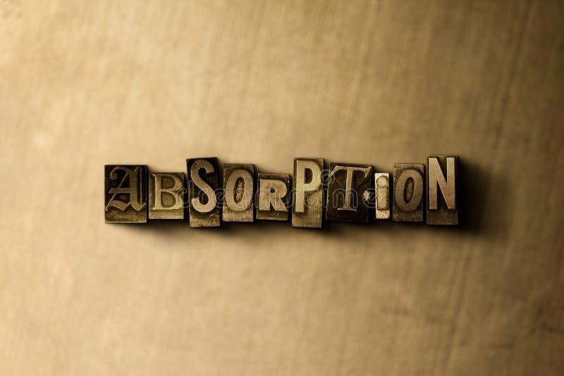 ABSORPTIE - close-up van grungy wijnoogst gezet woord op metaalachtergrond vector illustratie