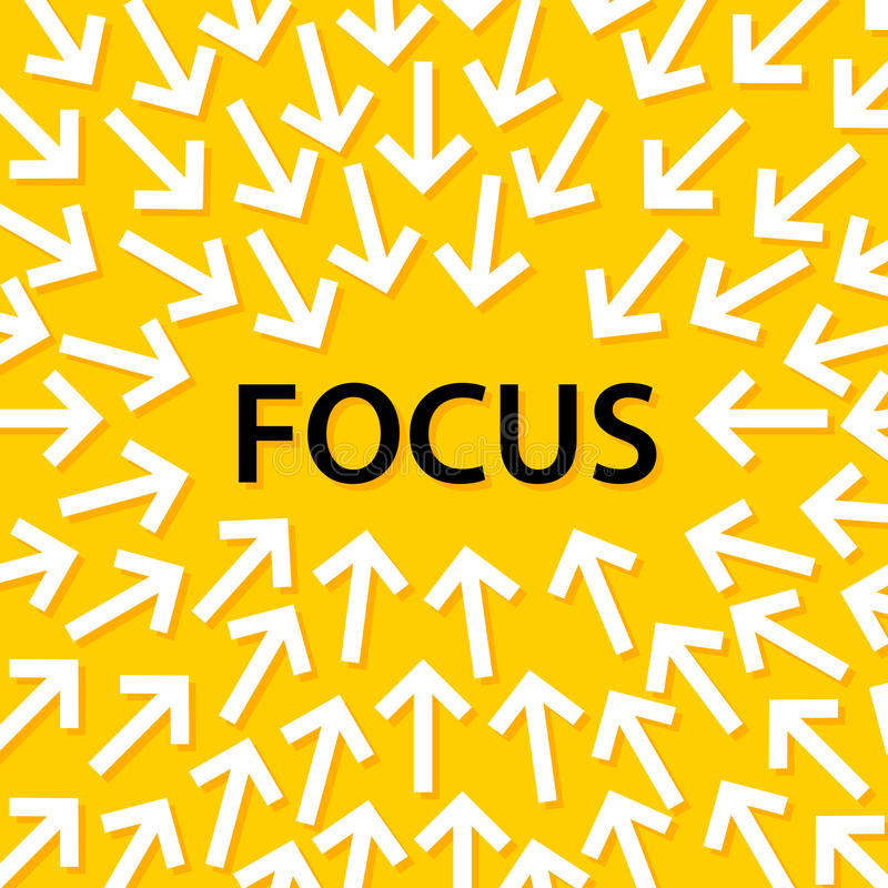 Abstract conceptual illustration of white arrows pointing to the word `focus` in the center vector illustration
