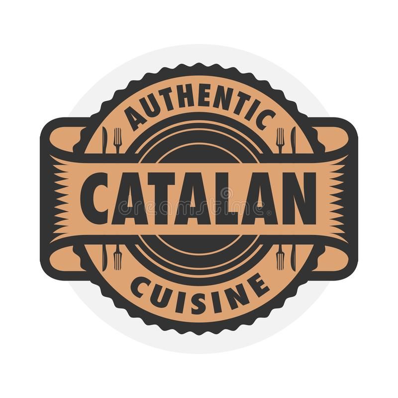 Abstract stamp with the text Authentic Catalan Cuisine. Abstract stamp or emblem with the text Authentic Catalan Cuisine written inside, vector illustration royalty free illustration