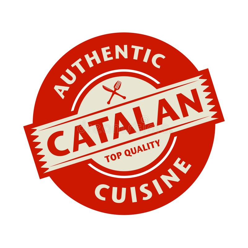 Abstract stamp with the text Authentic Catalan Cuisine. Abstract stamp or label with the text Authentic Catalan Cuisine written inside, vector illustration royalty free illustration