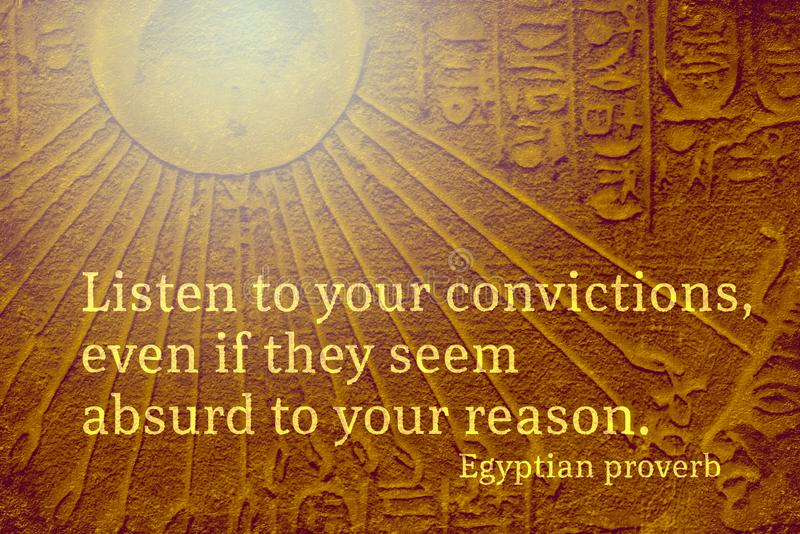 Absurd to reason EPS. Listen to your convictions, even if they seem absurd to your reason - ancient Egyptian Proverb citation royalty free stock photography