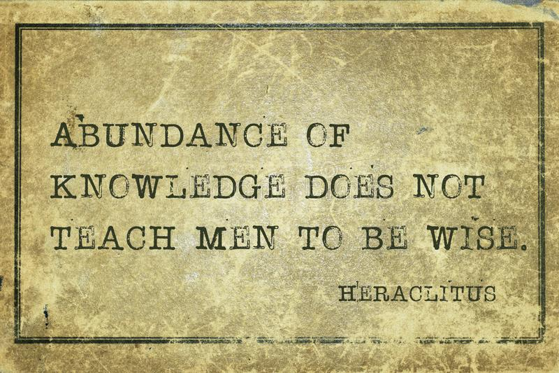 Abundance Heraclitus. Abundance of knowledge does not teach men to be wise - ancient Greek philosopher Heraclitus quote printed on grunge vintage cardboard royalty free illustration