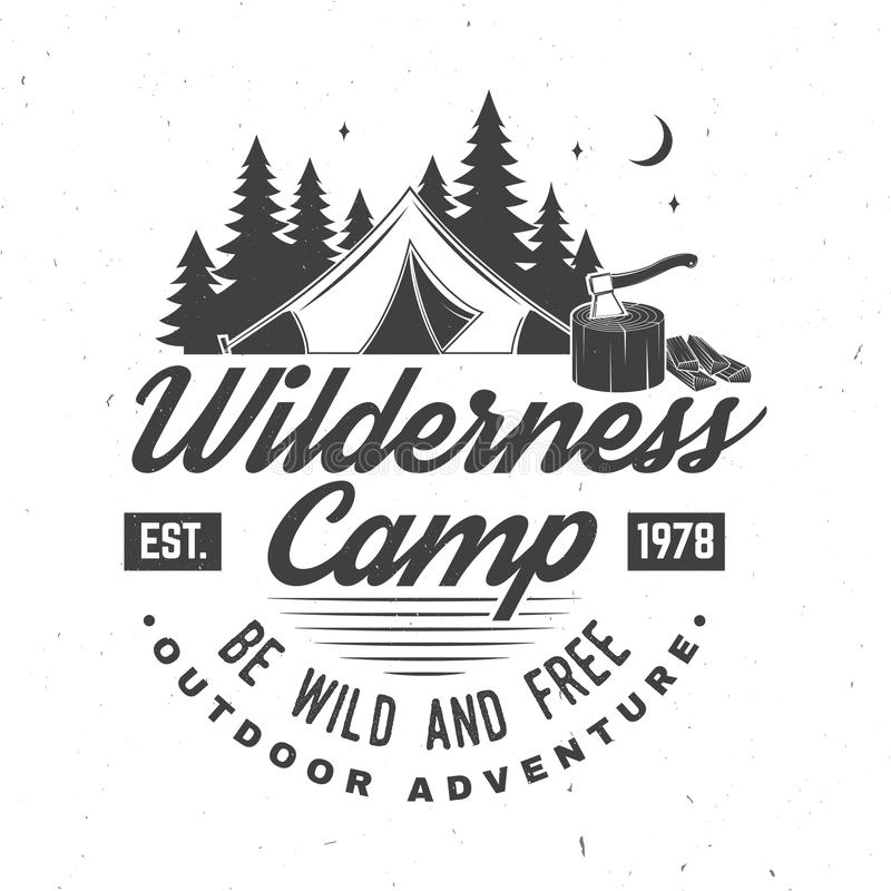 Acampamento da região selvagem Esteja selvagem e livre Ilustração do vetor Conceito para o crachá, a camisa ou o logotipo, cópia, ilustração royalty free