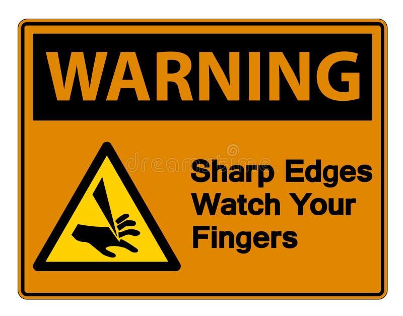 Acautelando-se bordas afiadas olhe seu isolado do sinal do símbolo dos dedos no fundo branco, ilustração do vetor ilustração royalty free