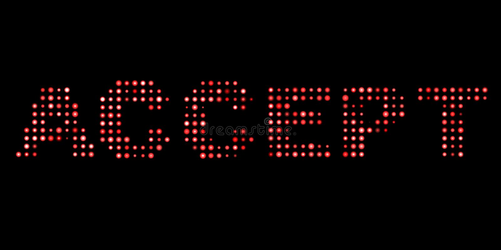 Accept led text. Close up of Accept led text stock illustration