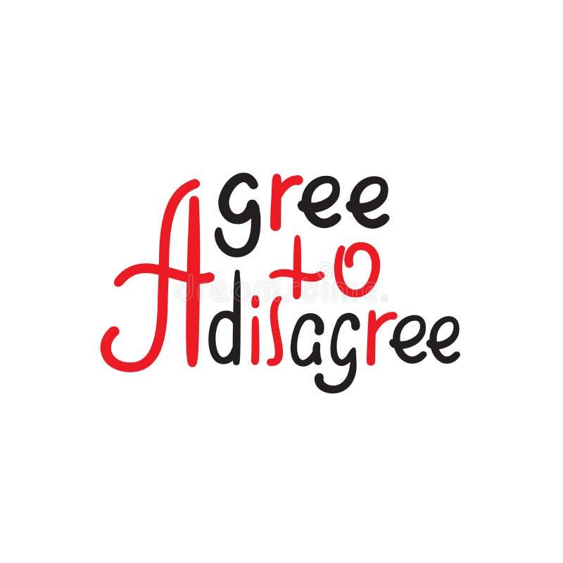 Acceptez d'?tre en d?saccord - simple inspirez la citation de motivation Lettrage tir? par la main illustration de vecteur