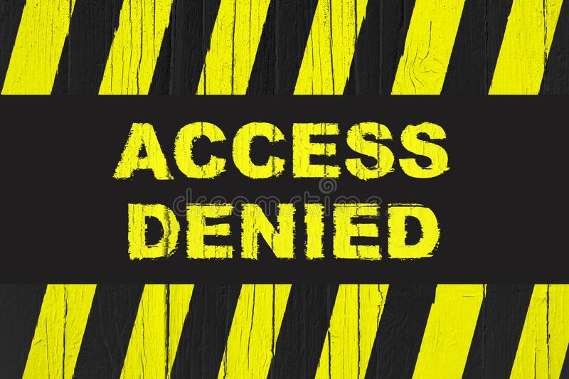 Access denied warning sign with yellow and black stripes painted over cracked wood. vector illustration