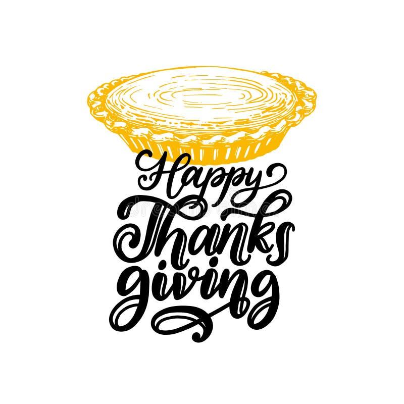 Acción de gracias feliz, letras de la mano en el fondo blanco Ejemplo del pastel de calabaza del vector para la tarjeta de felici stock de ilustración