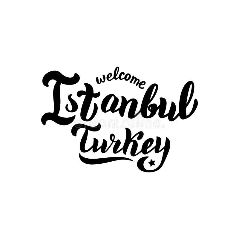 Accueil à la citation de typographie d'Istanbul Turquie Carte de voeux de voyage Affiche ? la mode de lettrage Vecteur ENV 10 illustration stock