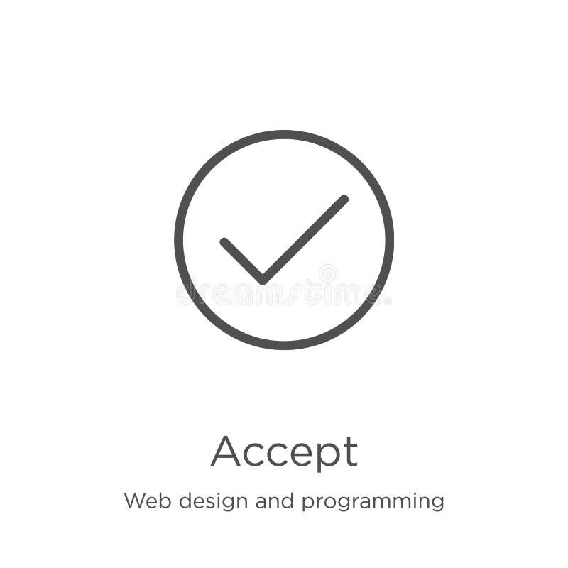 aceite o vetor do ícone do design web e da coleção de programação A linha fina aceita a ilustração do vetor do ícone do esboço Es ilustração do vetor