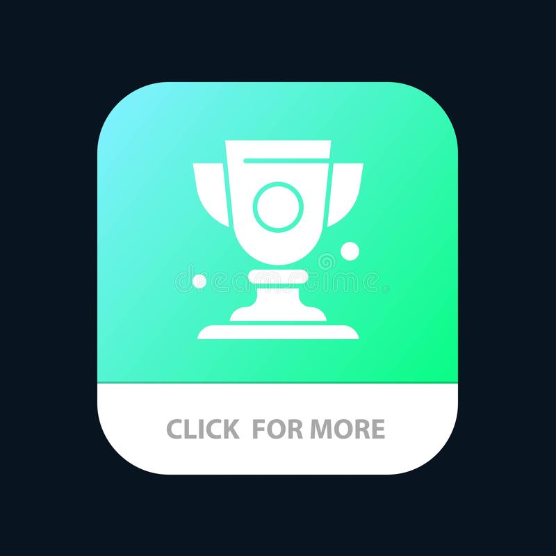 Achievement, Cup, Prize, Trophy Mobile App Button. Android and IOS Glyph Version vector illustration