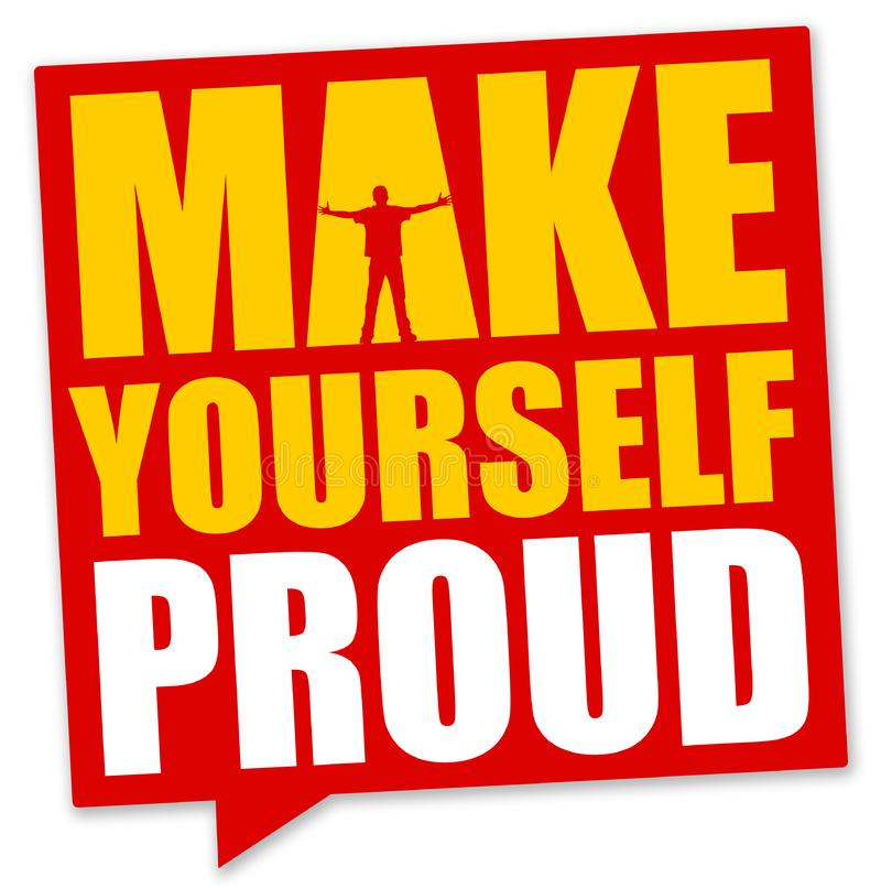 Make yourself proud royalty free illustration