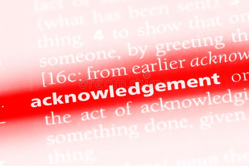 Acknowledgement word in a dictionary. acknowledgement concept. stock image