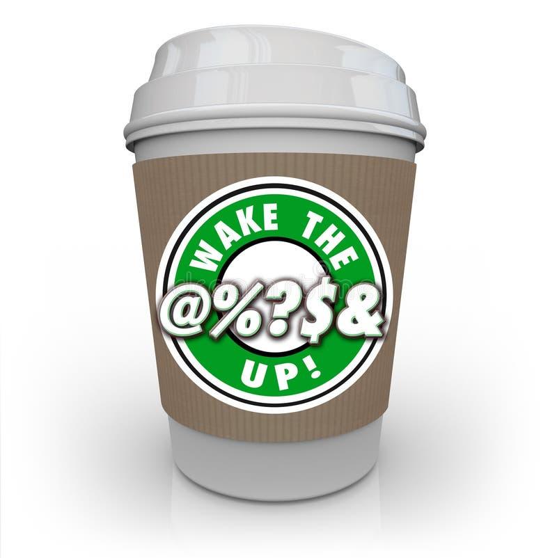 Acorde o @%? S& acima do alerta da consciência do aumento do copo de café ilustração do vetor