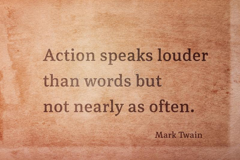 Speaks louder Twain. Action speaks louder than words but not nearly as often - famous American writer Mark Twain quote printed on vintage grunge paper vector illustration