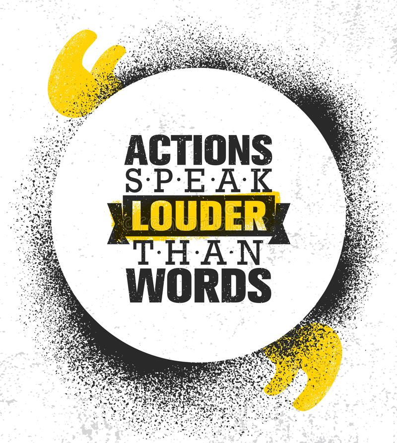 Actions Speak Louder Than Words. Inspiring Creative Motivation Quote Poster Template. Vector Typography Banner Design. Concept On Grunge Texture Rough royalty free illustration