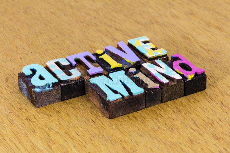 Active mind healthy lifestyle life balance positive attitude. Letterpress block message type optimism happy peace love harmony self awareness stock photos