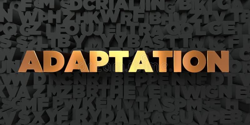 Adaptacja - Złocisty tekst na czarnym tle - 3D odpłacający się królewskość bezpłatny akcyjny obrazek ilustracji