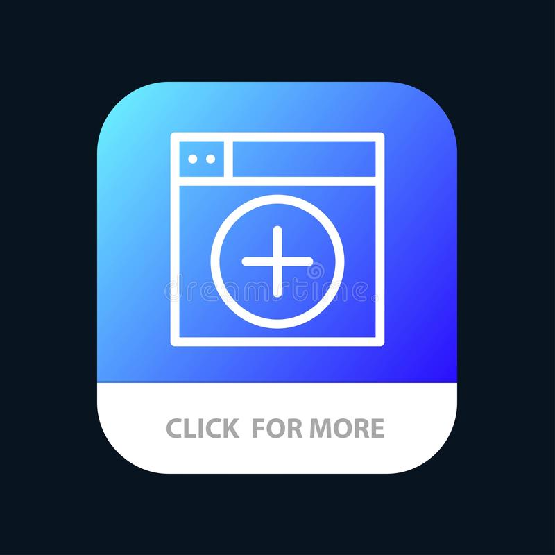 Add, Window, New, Graphics, App Mobile App Button. Android and IOS Line Version stock illustration