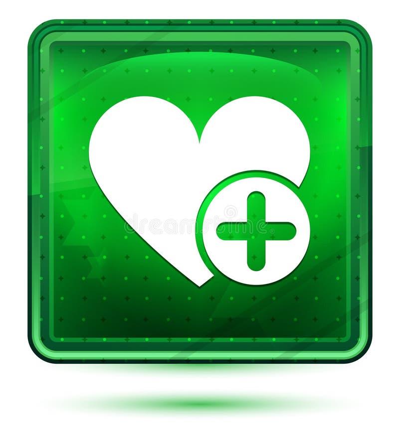 Adicione claro de néon do ícone favorito do coração - botão quadrado verde ilustração do vetor