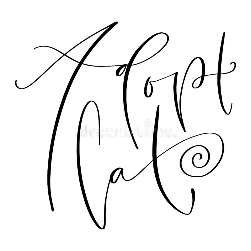 Adopt Cat concept. Hand drawn lettering. Vector brush calligraphy. Adopt Cat concept. Hand drawn lettering Vector brush calligraphy stock illustration