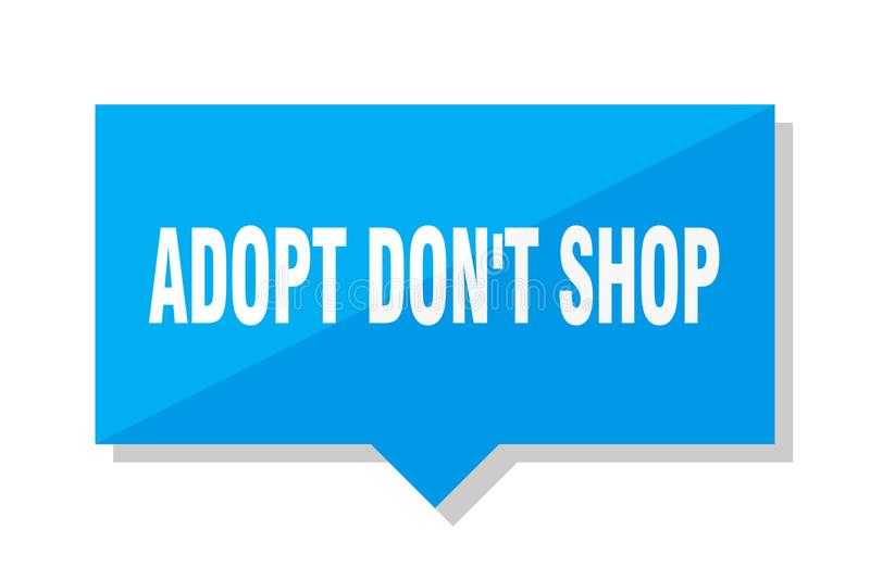 Adopt don`t shop price tag. Adopt don`t shop blue square price tag stock illustration