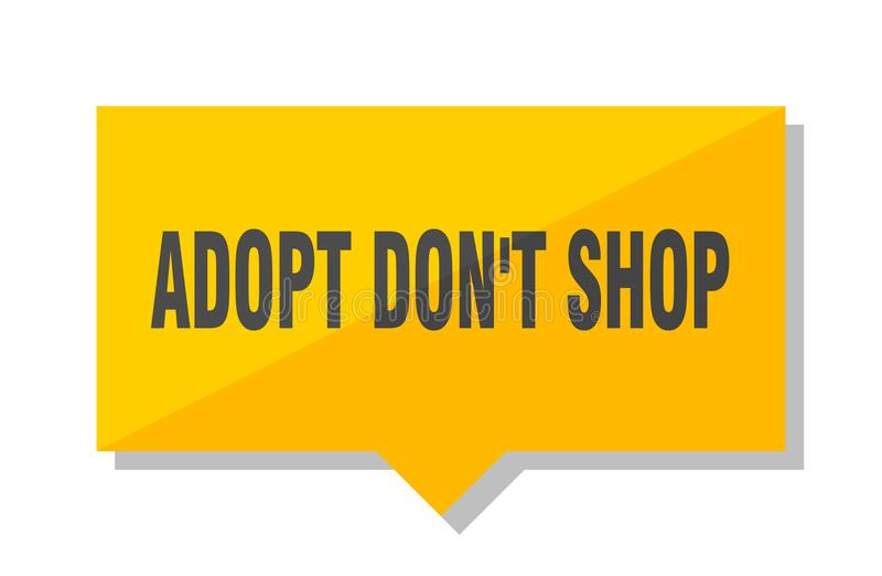 Adopt don`t shop price tag. Adopt don`t shop yellow square price tag royalty free illustration
