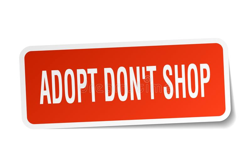 Adopt don`t shop square sticker. On white royalty free illustration