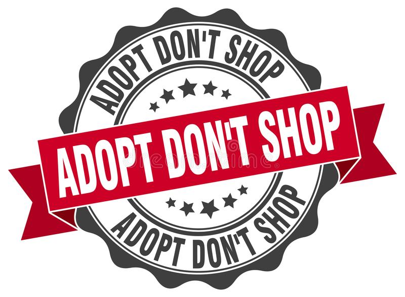 Adopt don`t shop stamp. seal. Adopt don`t shop stamp. sign. seal royalty free illustration