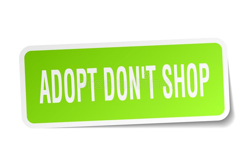 Adopt don't shop sticker. Adopt don't shop square sticker isolated on white background vector illustration