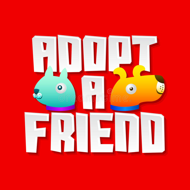 Adopt a friend, vector message with adoption pet concept. Emblem with dog and cat characters, eps available royalty free illustration