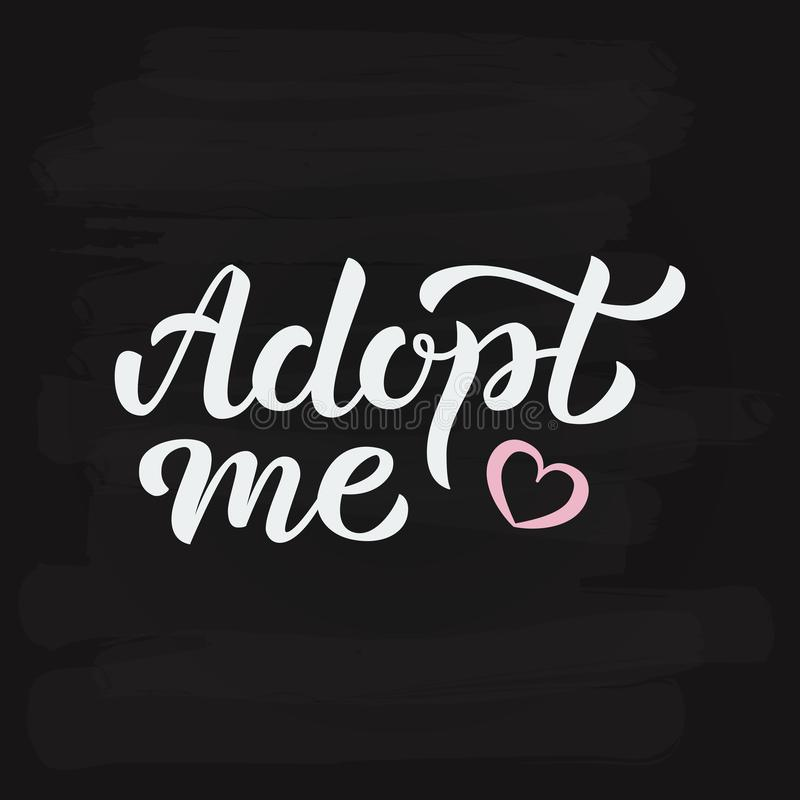 Adopt me hand lettering vector illustration