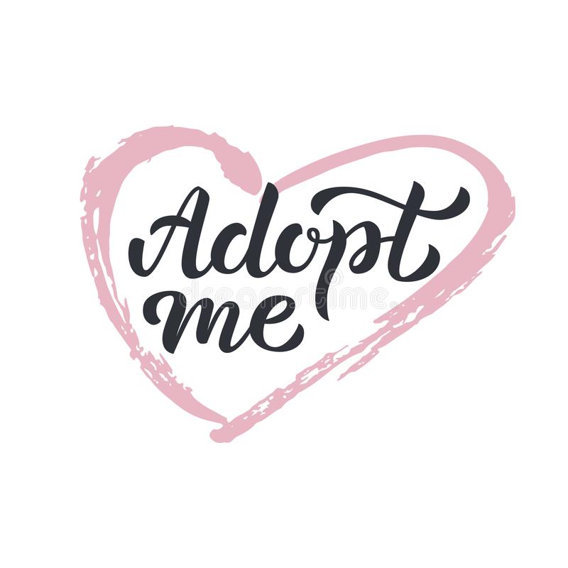 Adopt me hand lettering. Adopt me - hand lettering sign with pink ink heart. Isolated on white background. Vector illustration vector illustration