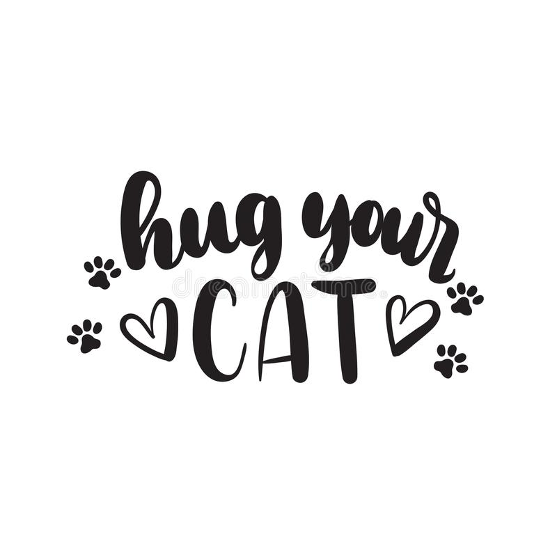 Hug your cat Hand drawn inspirational lettering for poster, greeting card, t-shirt. Adopt a pet lettering quote with doodles. Adopt a Cat stock illustration